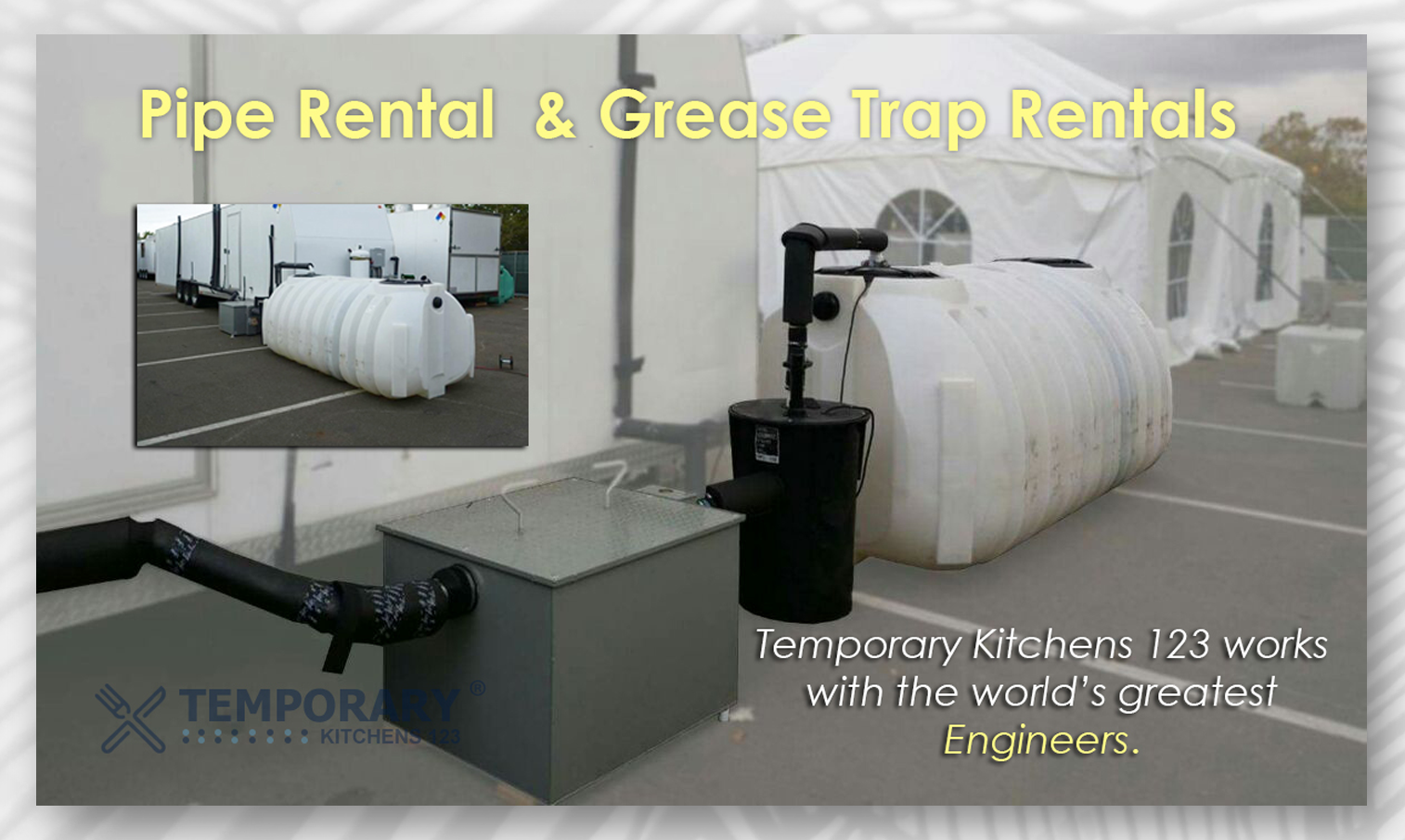 grease trap; pipe rental; temporary kitchens 123
